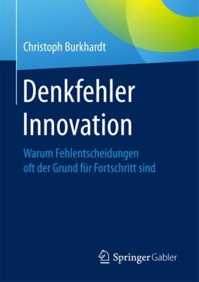 Denkfehler Innovation, Christoph Burkhardt