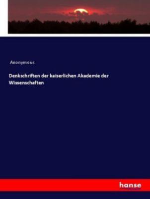 Denkschriften der kaiserlichen Akademie der Wissenschaften, Anonymous
