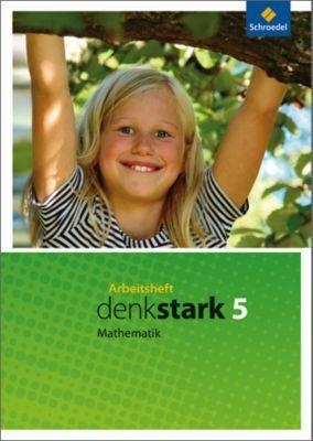 Denkstark Mathematik, Ausgabe 2009 Hauptschule: 5. Schuljahr, Arbeitsheft (Hamburg, Schleswig-Holstein, Nordrhein-Westfalen und Niedersachsen)