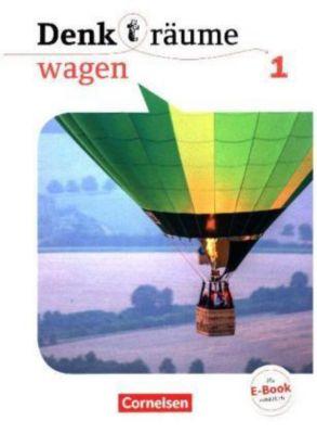 Denk(t)räume wagen: Bd.1 Schülerbuch, Barbara Brüning, Frederick Brüning, Mark Dahlhoff, Martina Denda, Daniel Nachtsheim, Julia Robertson, Younessi