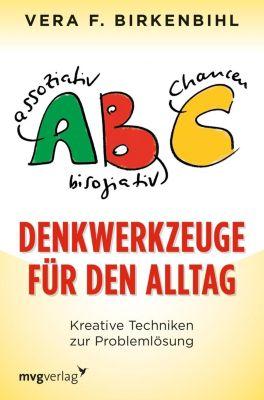 Denkwerkzeuge für den Alltag - Vera F. Birkenbihl |