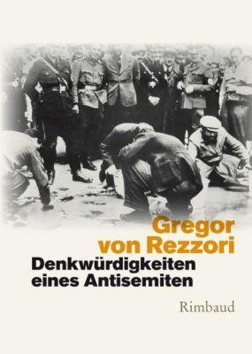 Denkwürdigkeiten eines Antisemiten - Gregor von Rezzori  