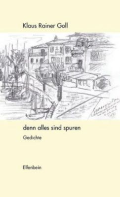 denn alles sind spuren - Klaus Rainer Goll pdf epub