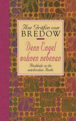 Denn Engel wohnen nebenan, Geschenkausgabe, Ilse Gräfin Von Bredow