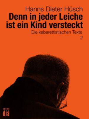 Denn in jeder Leiche ist ein Kind versteckt, Hanns Dieter Hüsch