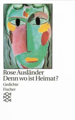 Denn wo ist Heimat?, Rose Ausländer