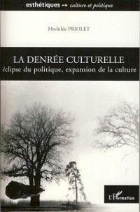 Denree culturelle La, Mathilde Priolet