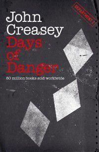 Department Z: Days of Danger, John Creasey