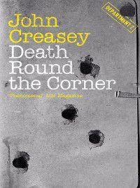 Department Z: Death Round the Corner, John Creasey