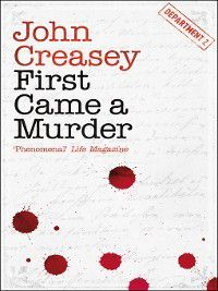 Department Z: First Came a Murder, John Creasey