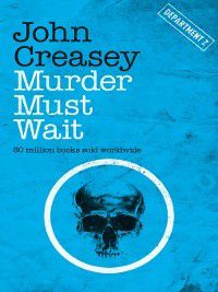 Department Z: Murder Must Wait, John Creasey