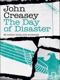 Department Z: The Day of Disaster, John Creasey