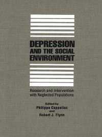 Depression and the Social Environment, Philippe Cappeliez, Robert J. Flynn