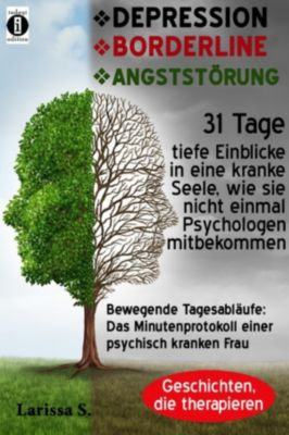 DEPRESSION – BORDERLINE – ANGSTSTÖRUNG, Larissa S.