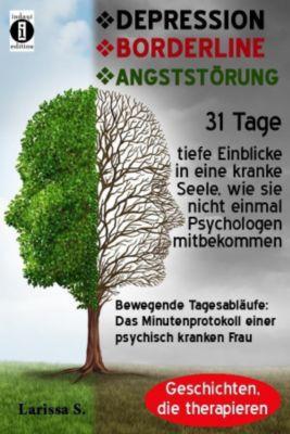 DEPRESSION - BORDERLINE - ANGSTSTÖRUNG, Larissa S.