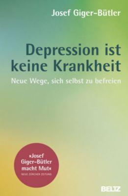 Depression ist keine Krankheit, Josef Giger-Bütler