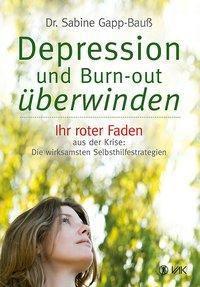 Depression und Burn-out überwinden, Sabine Gapp-Bauß