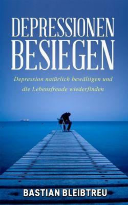 Depressionen besiegen, Bastian Bleibtreu