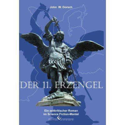 Der 11. Erzengel - John W. Dorsch |