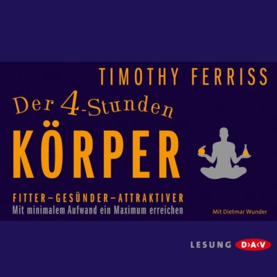 Der 4-Stunden-Körper, Timothy Ferriss