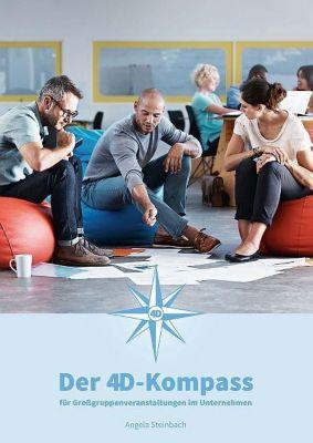 Der 4D-Kompass für Großgruppenveranstaltungen in Unternehmen, Angela Steinbach