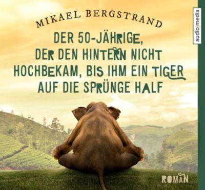 Der 50-Jährige, der den Hintern nicht hochbekam, bis ihm ein Tiger auf die Sprünge half, 6 CDs, Mikael Bergstrand