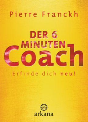 Der 6-Minuten-Coach, Pierre Franckh