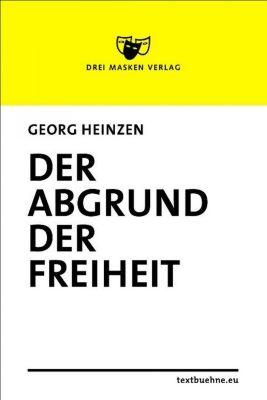 Der Abgrund der Freiheit, Georg Heinzen