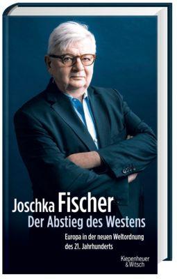 Der Abstieg des Westens, Joschka Fischer