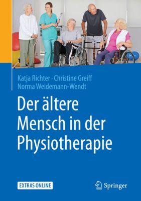 Der ältere Mensch in der Physiotherapie, Katja Richter, Christine Greiff, Norma Weidemann-Wendt