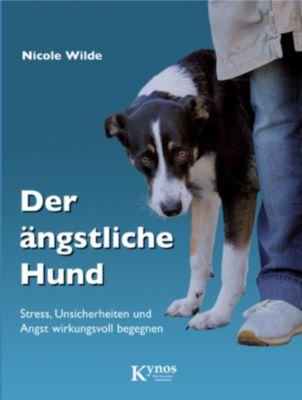 Der ängstliche Hund - Nicole Wilde |