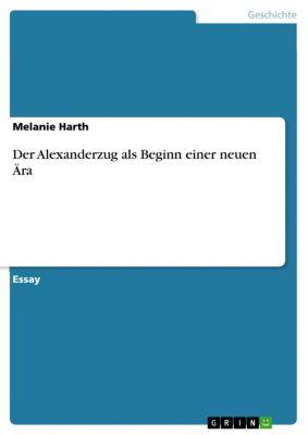 Der Alexanderzug als Beginn einer neuen Ära, Melanie Harth