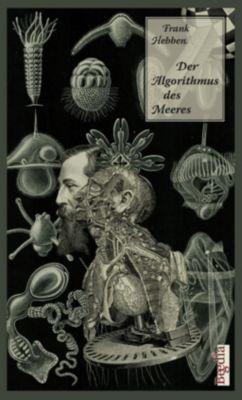Der Algorithmus des Meeres - Frank Hebben |