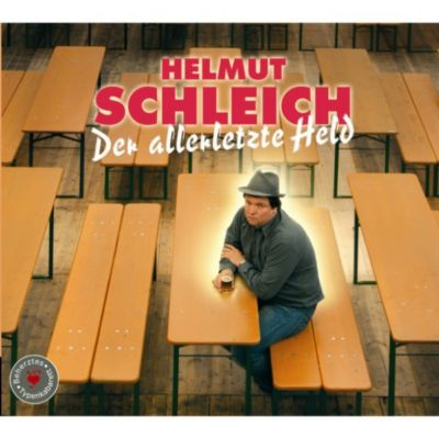 Der allerletzte Held, Helmut Schleich
