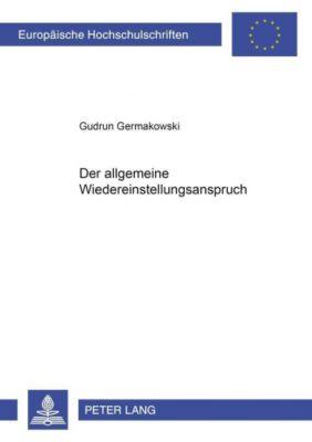 Der allgemeine Wiedereinstellungsanspruch, Gudrun Germakowski