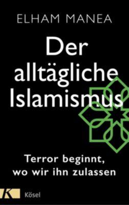 Der alltägliche Islamismus - Elham Manea |