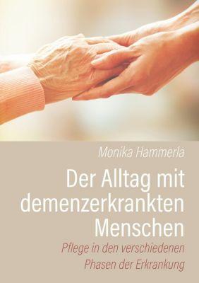 Der Alltag mit demenzerkrankten Menschen, Monika Hammerla
