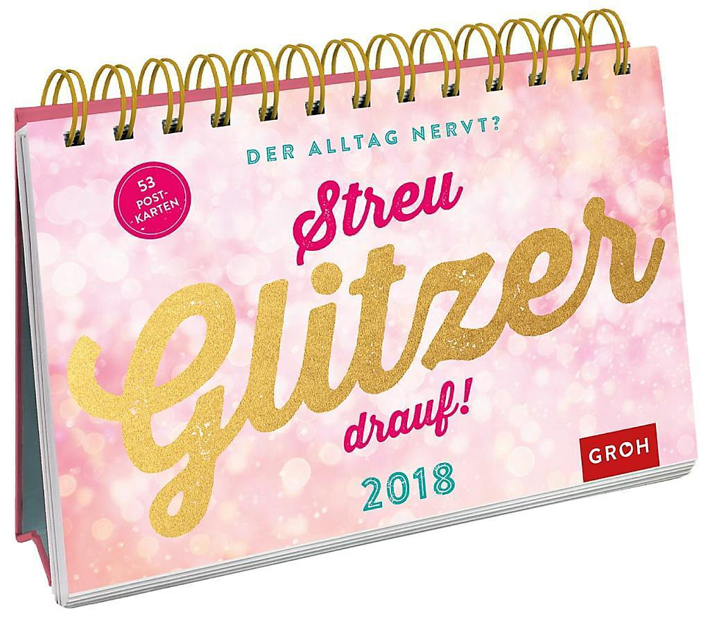 Der Alltag Nervt Streu Glitzer Drauf 2018 Kalender Bestellen