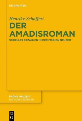 Der Amadisroman, Henrike Schaffert