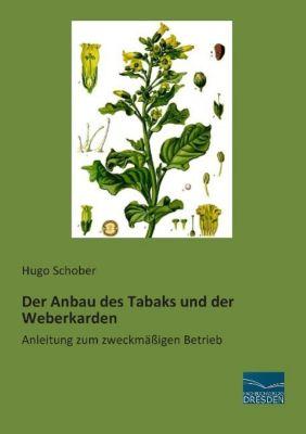 Der Anbau des Tabaks und der Weberkarden, Hugo Schober