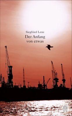 Der Anfang von etwas, Siegfried Lenz