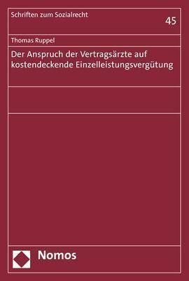 Der Anspruch der Vertragsärzte auf kostendeckende Einzelleistungsvergütung, Thomas Ruppel