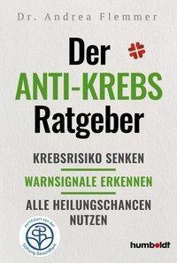 Der Anti-Krebs-Ratgeber - Andrea Flemmer  