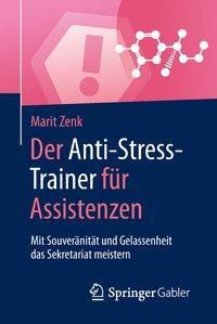 Der Anti-Stress-Trainer für Assistenzen, Marit Zenk