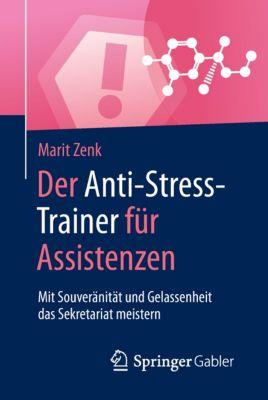 Der Anti-Stress-Trainer für Assistenzen, Marit Zenk