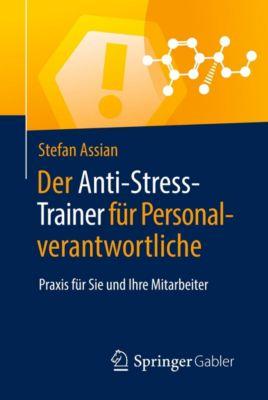 Der Anti-Stress-Trainer für Personalverantwortliche - Stefan Assian |