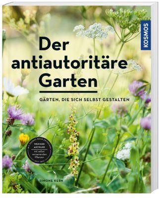 Der antiautoritäre Garten - Simone Kern |