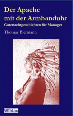 Der Apache mit der Armbanduhr - Thomas Biermann |