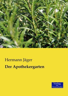 Der Apothekergarten - Hermann Jäger |