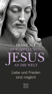 Der Appell von Jesus an die Welt, Franz Alt